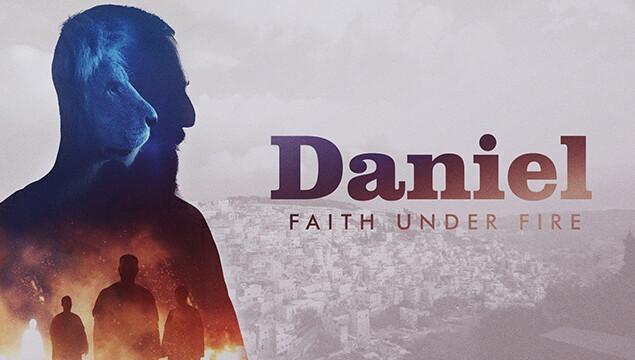 Daniel: Faith Under Fire