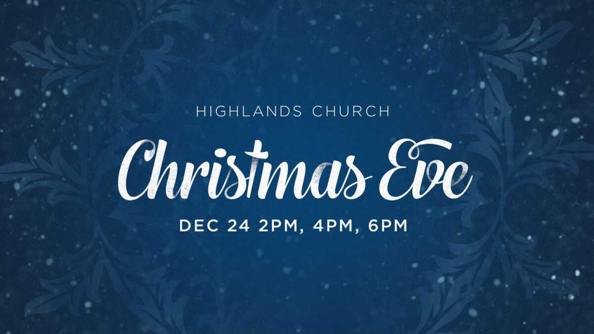christmas eve services - Church Of The Highlands Christmas