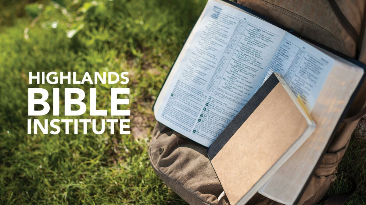 Highlands Bible Institute Open House
