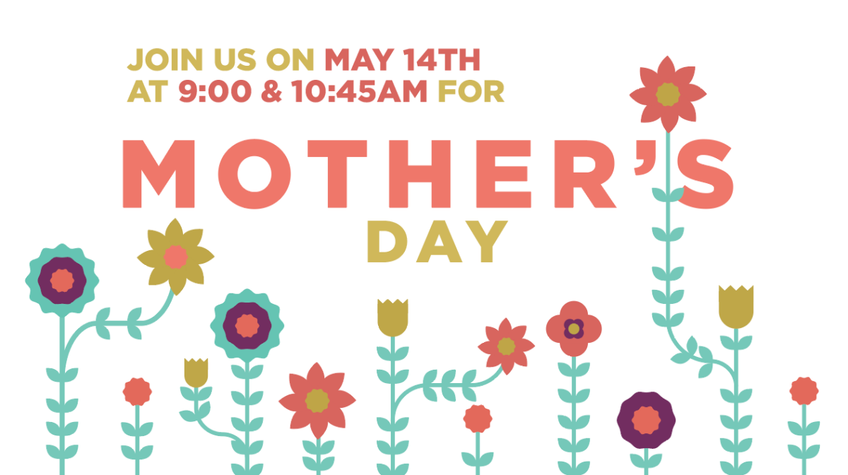 Mother's Day Services at 9:00 & 10:45am