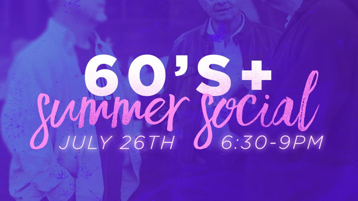 60+ Summer Social