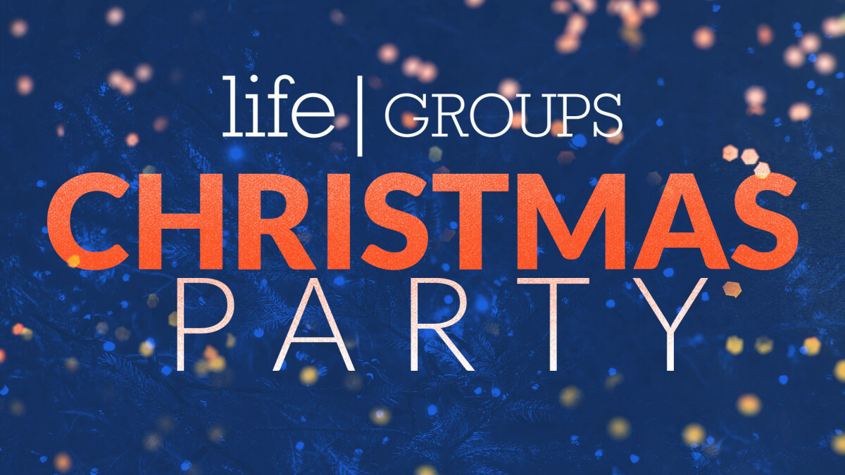 lifegroup christmas party - Church Of The Highlands Christmas