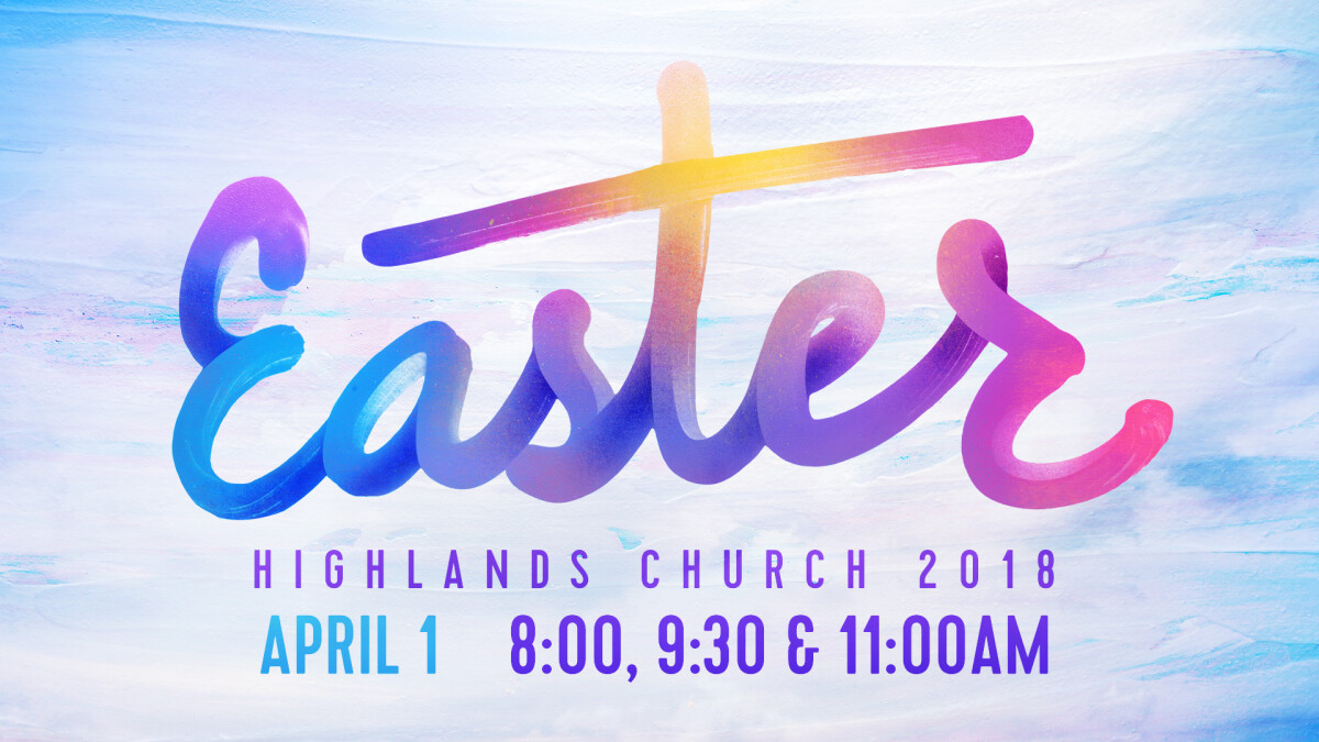 Easter Services: 8:00, 9:30 & 11:00am