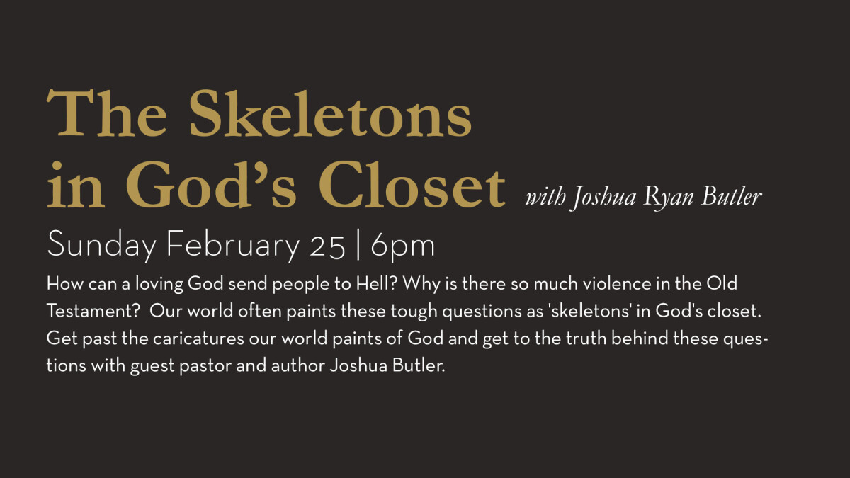 The Skeletons in God's Closet with Joshua Ryan Butler