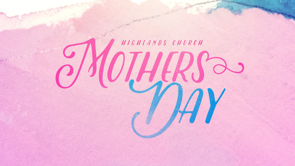 Mother's Day | 9:00 & 10:45am
