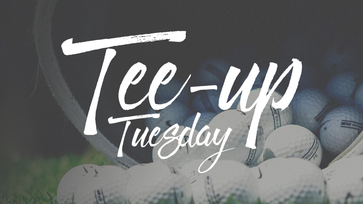 Tee-Up Tuesdays